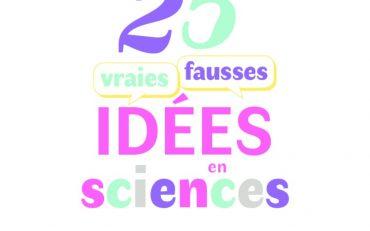 thumbnail of 25 vraies fausses idées en sciences